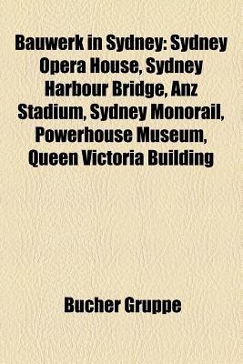 Bauwerk in Sydney - Sydney Opera House, Sydney Harbour Bridge, Sydney Hospital, Sydney Central Railway Station, Anz Stadium,...