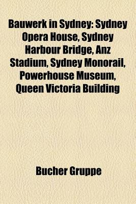 Bauwerk in Sydney - Sydney Opera House, Sydney Harbour Bridge, Sydney Hospital, Sydney Central Railway Station, Anz Stadium,...