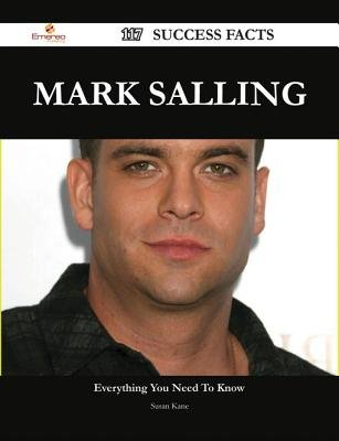 Mark Salling 117 Success Facts - Everything You Need to Know about Mark Salling (Electronic book text): Susan Kane