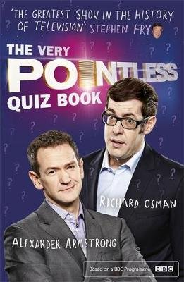 The Very Pointless Quiz Book - Prove your Pointless Credentials (Paperback): Alexander Armstrong, Richard Osman
