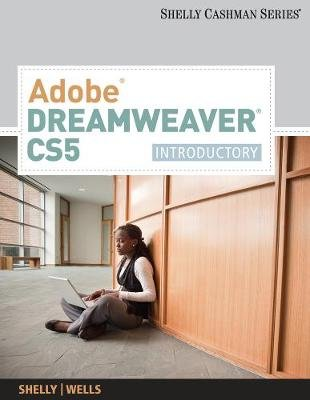 Adobe (R) Dreamweaver (R) CS5 - Introductory (Paperback, International Edition): Dolores Wells, Gary B. Shelly