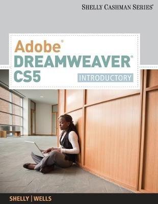 Adobe Dreamweaver CS5 - Introductory (Paperback, International edition): Dolores Wells, Gary B. Shelly