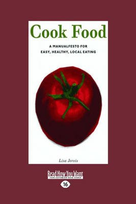cook food a manualfesto for easy healthy local eating
