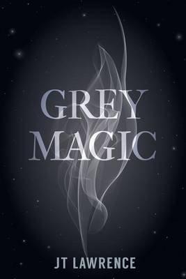 Grey Magic (Paperback): J.T. Lawrence