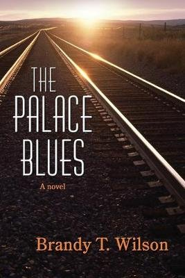 The Palace Blues (Paperback): Brandy T Wilson