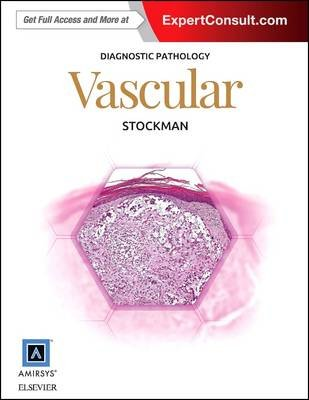 Diagnostic Pathology: Vascular (Hardcover): David L. Stockman
