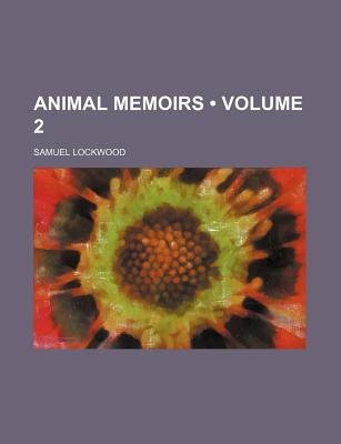 Animal Memoirs (Volume 2) (Paperback): Samuel Lockwood