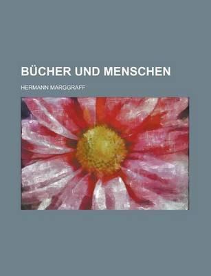 Bucher Und Menschen (English, German, Paperback): Hermann Marggraff