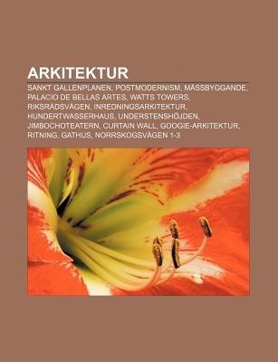 Arkitektur - Sankt Gallenplanen, Postmodernism, Massbyggande, Palacio de Bellas Artes, Watts Towers, Riksradsvagen,...