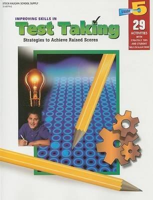 Improving Skills in Test Taking, Grade 5 - Strategies to Achieve Raised Scores (Paperback): Beatrice G. Davis