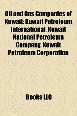 Oil and Gas Companies of Kuwait - Kuwait Petroleum International, Kuwait National Petroleum Company, Kuwait Petroleum...