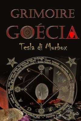 Grimoire Goecia (Portuguese, Paperback): Tesla Di Murbox