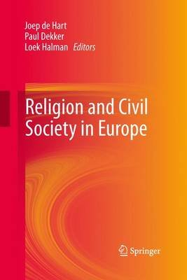 Religion and Civil Society in Europe (Paperback, Softcover reprint of the original 1st ed. 2013): Paul Dekker, Loek Halman,...
