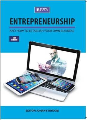 Entrepreneurship and How to Establish Your Own Business (Paperback, 5th ed): Johan Strydom