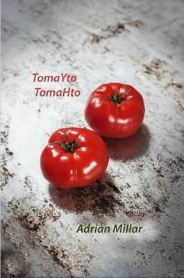 TomaYto TomaHto (Paperback): Adrian Millar