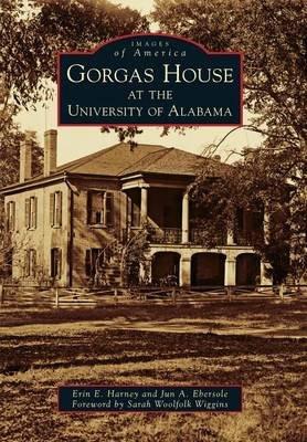 Gorgas House at the University of Alabama (Paperback): Erin E Harney, Jun A Ebersole