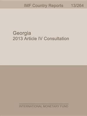 Georgia: 2013 Article IV Consultation (Electronic book text): International Monetary Dept