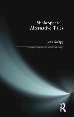 Shakespeare's Alternative Tales (Paperback): Leah Scragg