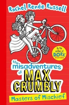 The Misadventures of Max Crumbly 3: Masters of Mischief (Paperback): Rachel Renee Russell