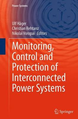 Monitoring, Control and Protection of Interconnected Power Systems (Paperback, Softcover reprint of the original 1st ed. 2014):...