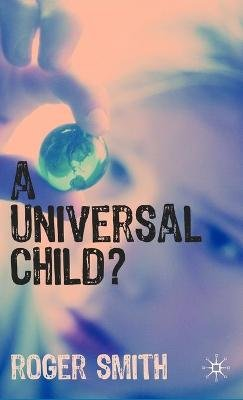 A Universal Child? (Hardcover): Rogers Smith