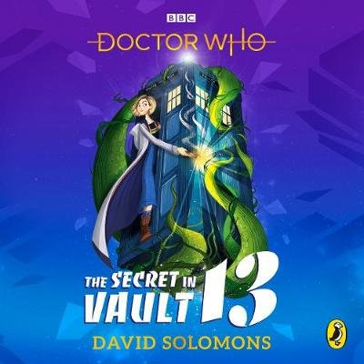 Doctor Who: The Secret in Vault 13 (Standard format, CD, Unabridged edition): David Solomons