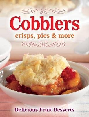 Cobblers, Crisps, Pies and More (Spiral bound): Publications International