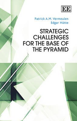 Strategic Challenges for the Base of the Pyramid (Paperback): Patrick A.M. Vermeulen, Edgar Hutte
