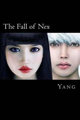 The Fall of Nex (Paperback): Yang