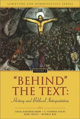 'Behind' the Text - History and Biblical Interpretation (Electronic book text): Craig Bartholomew, C. Stephen Evans,...