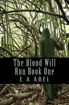 The Blood Will Run (Paperback): E a Abel