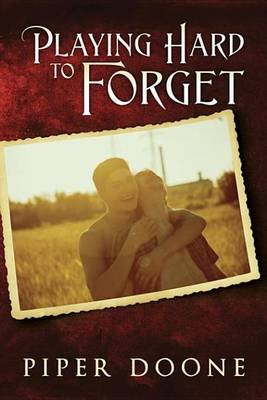 Playing Hard to Forget (Electronic book text): Piper Doone