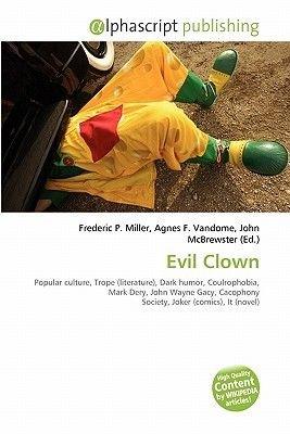 Evil Clown (Paperback): Frederic P. Miller, Agnes F. Vandome, John McBrewster