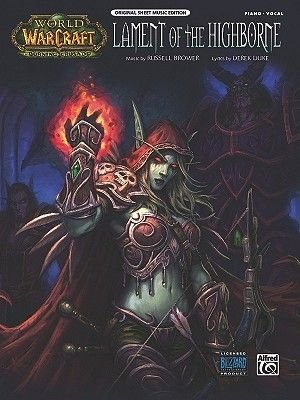 Lament of the Highborne - From World of Warcraft (Piano/Vocal/Chords), Sheet (Paperback): Alfred Music