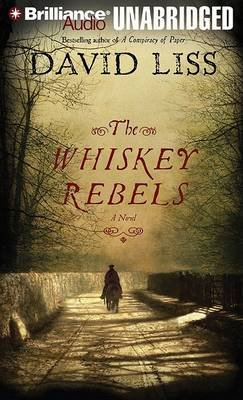 The Whiskey Rebels (Standard format, CD): David Liss