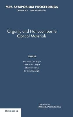 Organic and Nanocomposite Optical Materials: Volume 846 (Hardcover): Alexander N. Cartwright, Thomas M. Cooper, Shashi P....