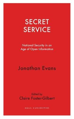 Secret Service - National security in an age of open information (Paperback): Jonathan Evans