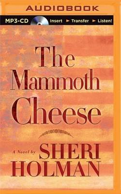 The Mammoth Cheese (MP3 format, CD, Unabridged): Sheri Holman
