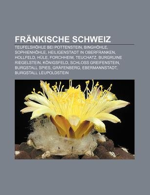 Frankische Schweiz - Teufelshohle Bei Pottenstein, Binghohle, Sophienhohle, Heiligenstadt in Oberfranken, Hollfeld, Hule,...