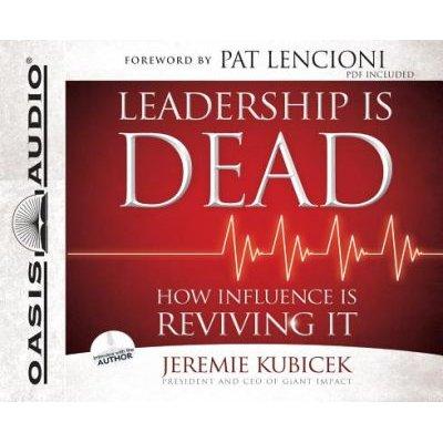 Leadership Is Dead - How Influence Is Reviving It (Standard format, CD): Jeremie Kubicek
