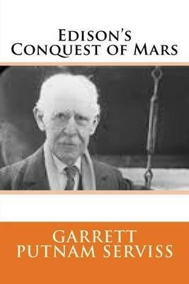 Edison's Conquest of Mars (Paperback): Garrett Putnam Serviss
