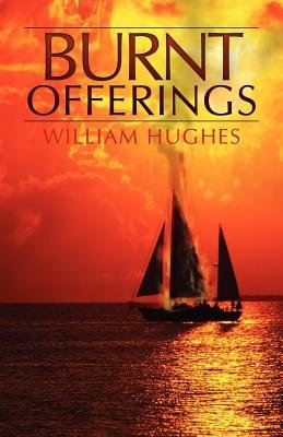 Burnt Offerings: William Hughes