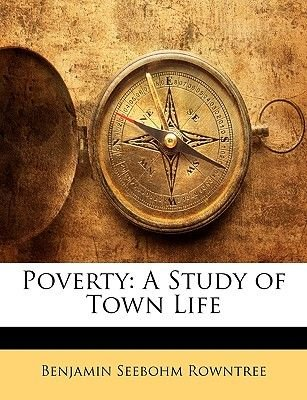 Poverty - A Study of Town Life (Paperback): Benjamin Seebohm Rowntree