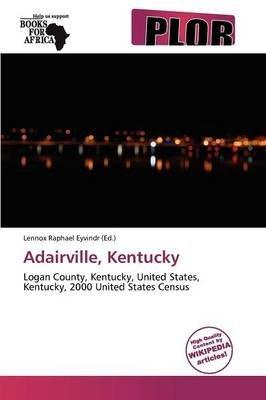 Adairville, Kentucky (Paperback): Lennox Raphael Eyvindr, Eyvindr Lennox Raphael