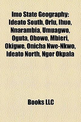 Imo State Geography Introduction - Ideato South, Orlu, Ihuo, Nnarambia, Umuagwo, Oguta, Obowo, Mbieri, Okigwe, Onicha Nwe-Nkwo,...