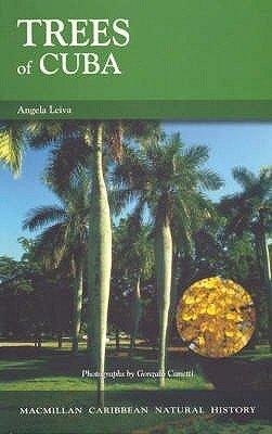 Trees of Cuba (Paperback): Angela Leiva