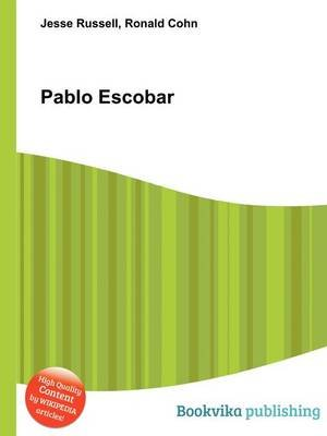 Pablo Escobar (Paperback): Jesse Russell, Ronald Cohn