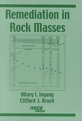 Remediation in Rock Masses (Paperback): Hilary I. Inyang, Clifford Bruell