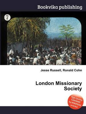 London Missionary Society (Paperback): Jesse Russell, Ronald Cohn