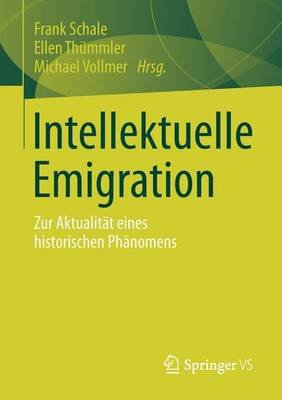 Intellektuelle Emigration - Zur Aktualitat Eines Historischen Phanomens (English, German, Electronic book text):